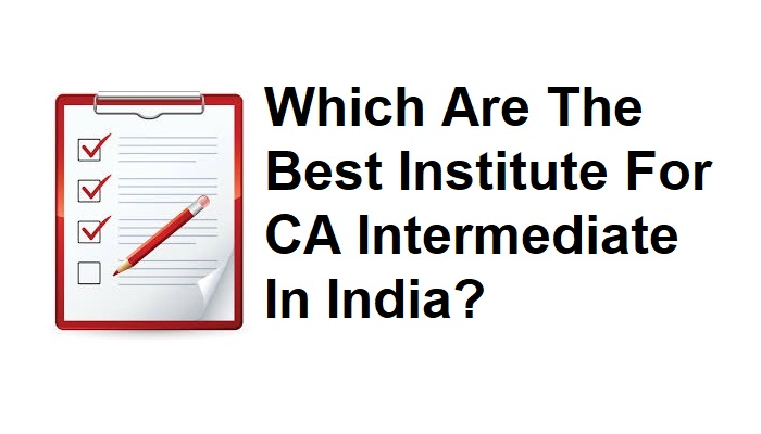 Which Are the Best Institute for CA Intermediate in India?