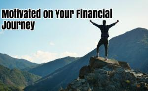 How to Stay Motivated on Your Financial Journey