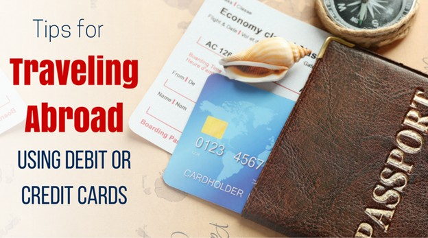 Ten Tips on How to Use Your Credit Card While Traveling Abroad